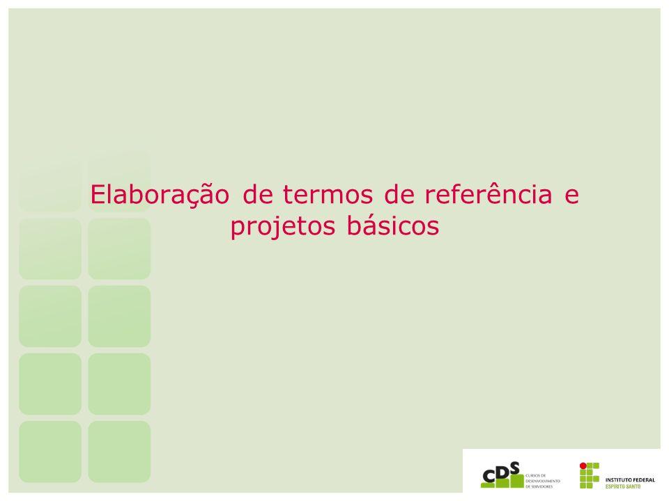 Elaboração de termos de referência e projetos básicos