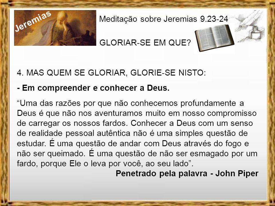 Jeremias Meditação sobre Jeremias 9.23-24 GLORIAR-SE EM QUE? 3. Não se glorie o rico na sua riqueza. -Lc 12.13-21 (parábola do Rico insensato) - I Co