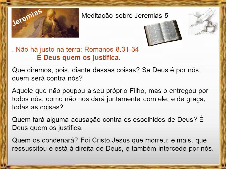 Jeremias Meditação sobre Jeremias 5. Oração de Abraão por Sodoma. Gn 18.23-33 Então Abraão disse ainda:
