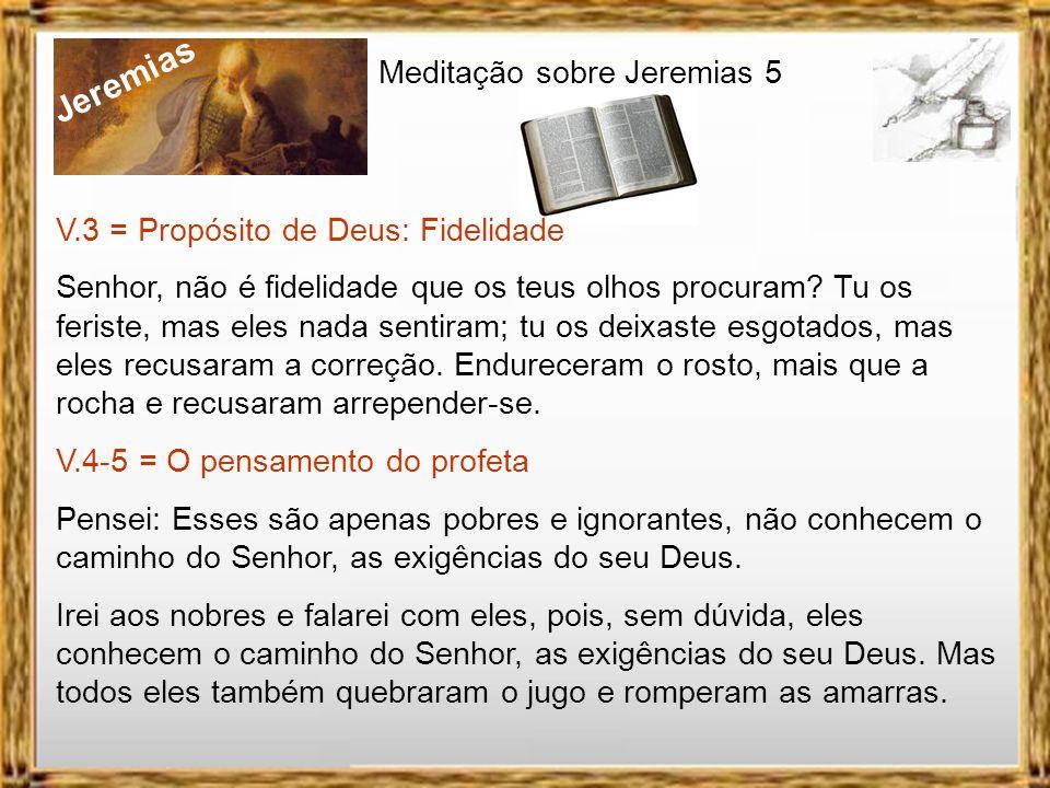 Jeremias Meditação sobre Jeremias 5. Não há justo na terra: Romanos 8.31-34 É Deus quem os justifica. Que diremos, pois, diante dessas coisas? Se Deus
