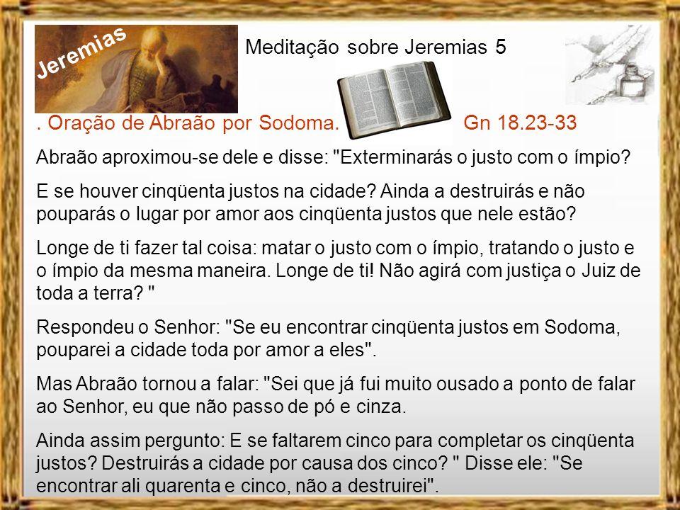 Jeremias Meditação sobre Jeremias 5 V.18-31 = Temam o Senhor 22 Acaso vocês não me temem.