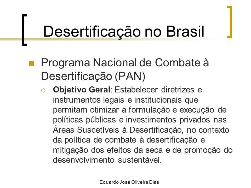 Desertificação no Brasil Programa Nacional de Combate à Desertificação (PAN) Objetivo Geral: Estabelecer diretrizes e instrumentos legais e institucio