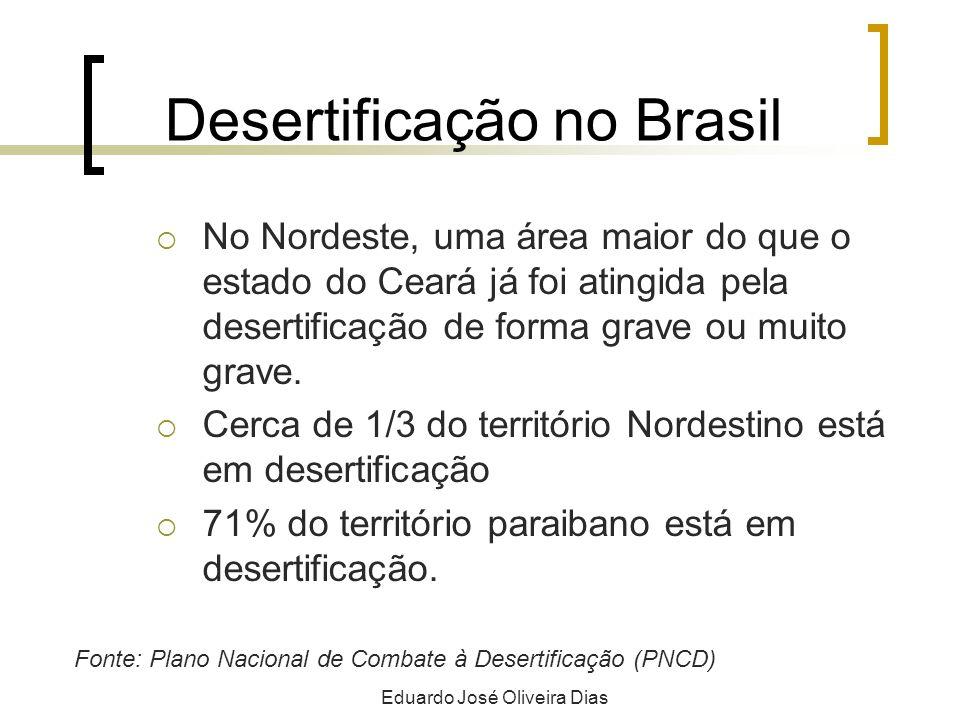 Desertificação no Brasil No Nordeste, uma área maior do que o estado do Ceará já foi atingida pela desertificação de forma grave ou muito grave. Cerca