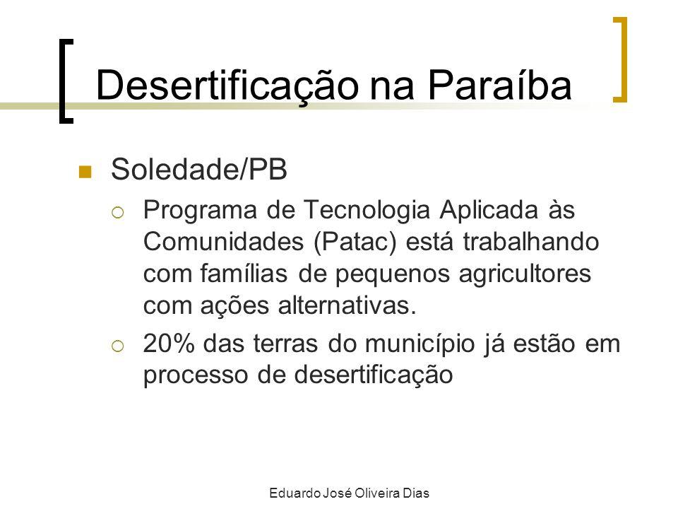 Desertificação na Paraíba Soledade/PB Programa de Tecnologia Aplicada às Comunidades (Patac) está trabalhando com famílias de pequenos agricultores com ações alternativas.