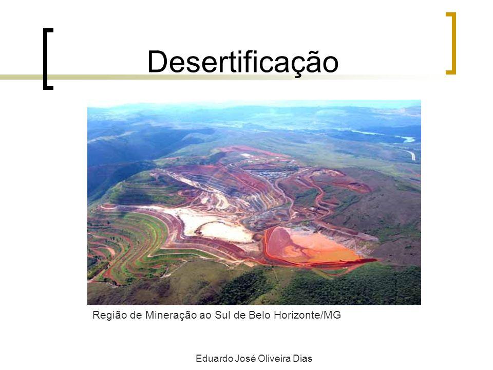 Desertificação Eduardo José Oliveira Dias Região de Mineração ao Sul de Belo Horizonte/MG