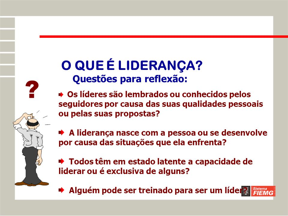 SEGUIDORES LÍDER MISSÃO LIDERANÇA Componentes do processo da liderança