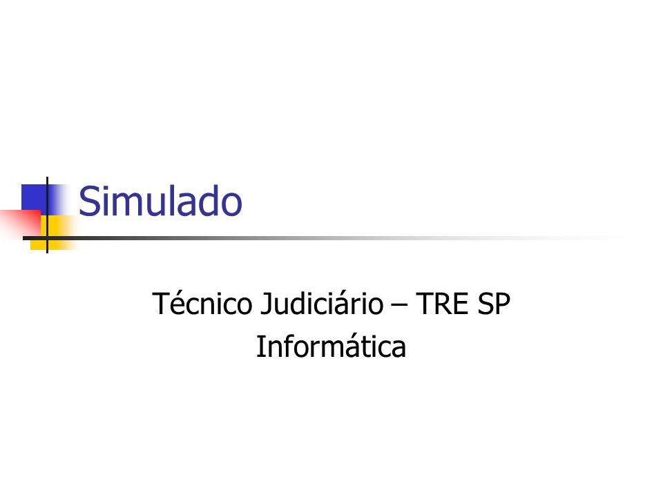 Simulado Técnico Judiciário – TRE SP Informática