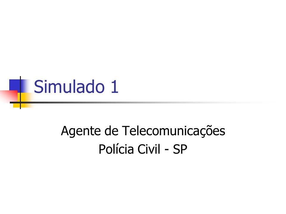 Simulado 1 Agente de Telecomunicações Polícia Civil - SP