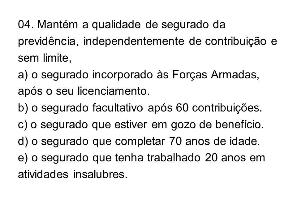 29.Independe de carência, a concessão de: a) aposentadoria por invalidez.