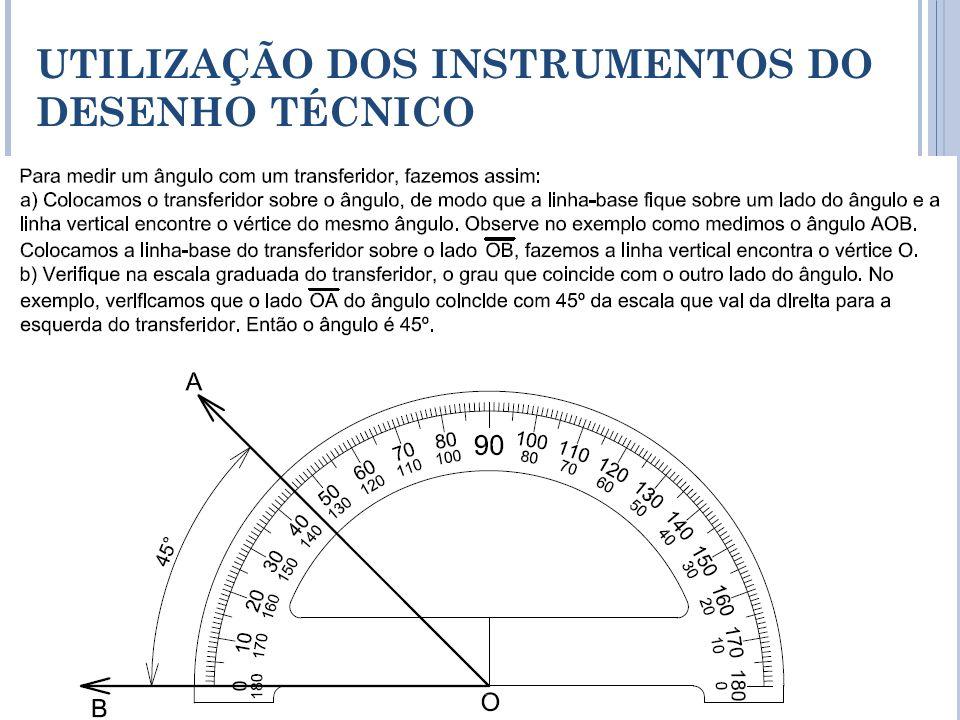 Traçado: retas inclinadas - uso do transferidor UTILIZAÇÃO DOS INSTRUMENTOS DO DESENHO TÉCNICO 17