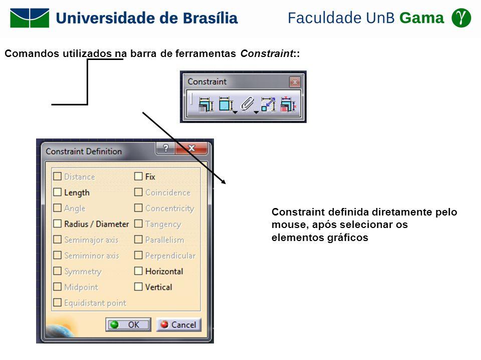 Comandos utilizados na barra de ferramentas Constraint:: Constraint definida diretamente pelo mouse, após selecionar os elementos gráficos