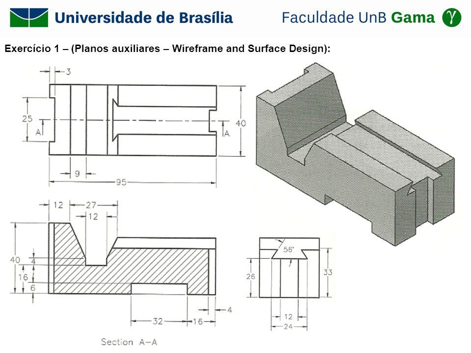 Exercício 1 – (Planos auxiliares – Wireframe and Surface Design):
