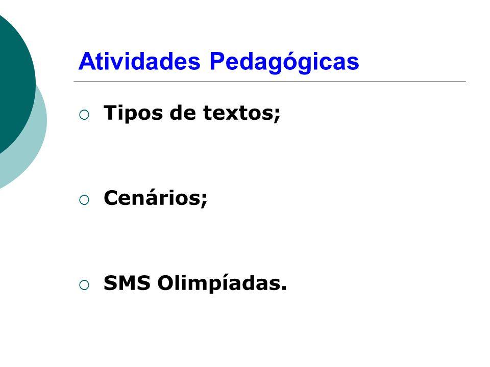 Atividades Pedagógicas Tipos de textos; Cenários; SMS Olimpíadas.