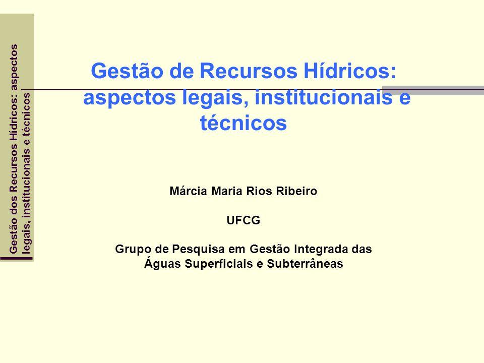 Gestão dos Recursos Hídricos: aspectoslegais, institucionais e técnicos Gestão de Recursos Hídricos: aspectos legais, institucionais e técnicos Márcia