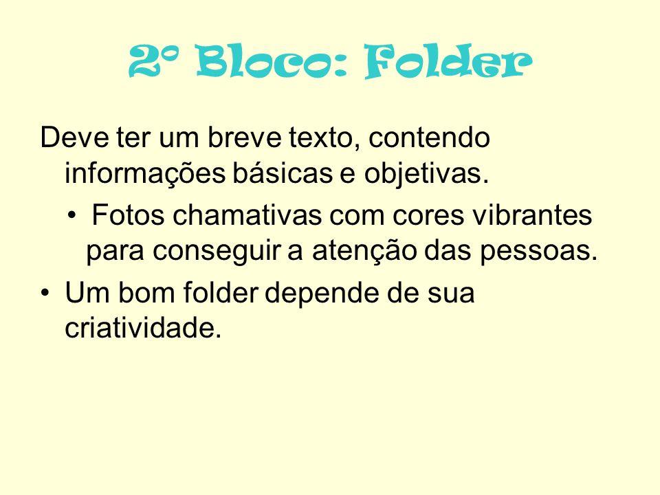 2º Bloco: Folder Deve ter um breve texto, contendo informações básicas e objetivas.