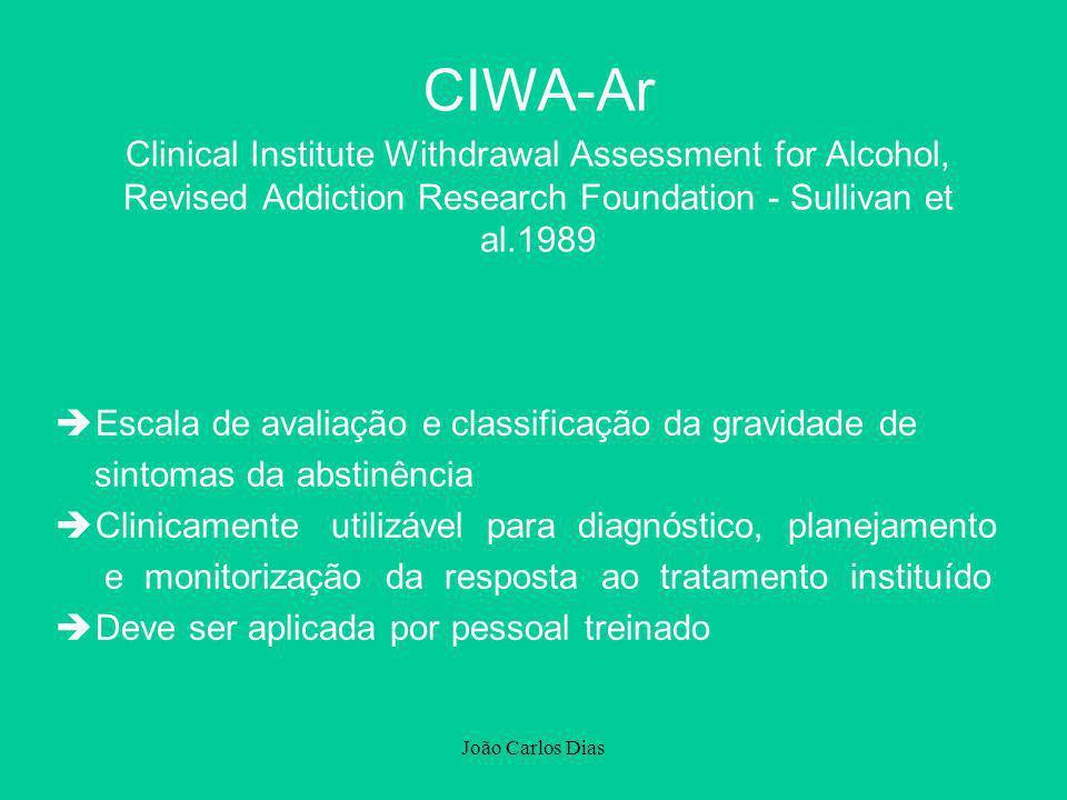 João Carlos Dias èEscala de avaliação e classificação da gravidade de sintomas da abstinência èClinicamente utilizável para diagnóstico, planejamento