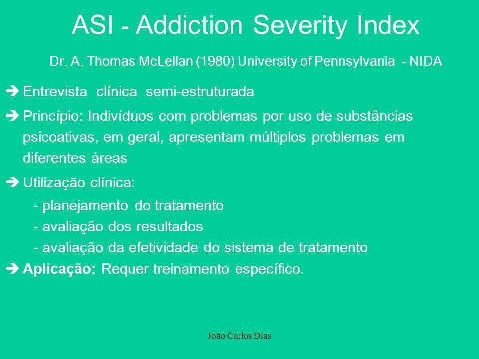João Carlos Dias ASI - Addiction Severity Index Dr.