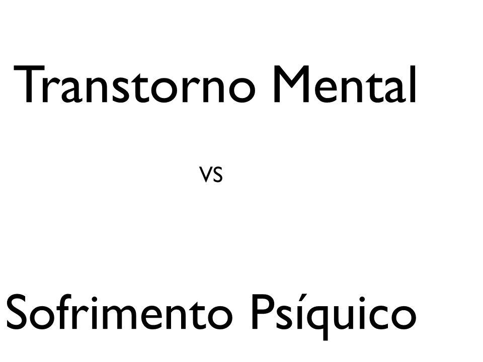 Transtorno Mental VS Sofrimento Psíquico