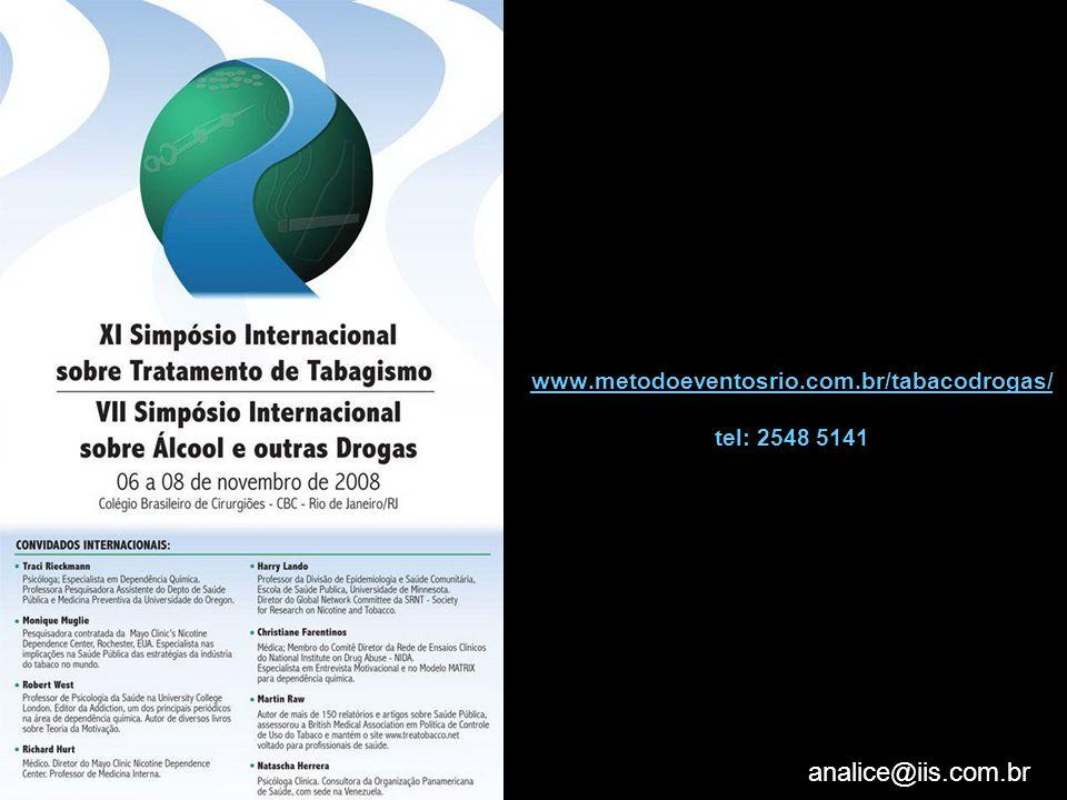 analice@iis.com.br www.metodoeventosrio.com.br/tabacodrogas/ www.metodoeventosrio.com.br/tabacodrogas/ tel: 2548 5141