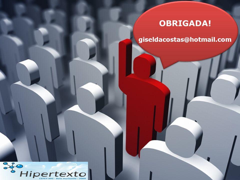 OBRIGADA! giseldacostas@hotmail.com