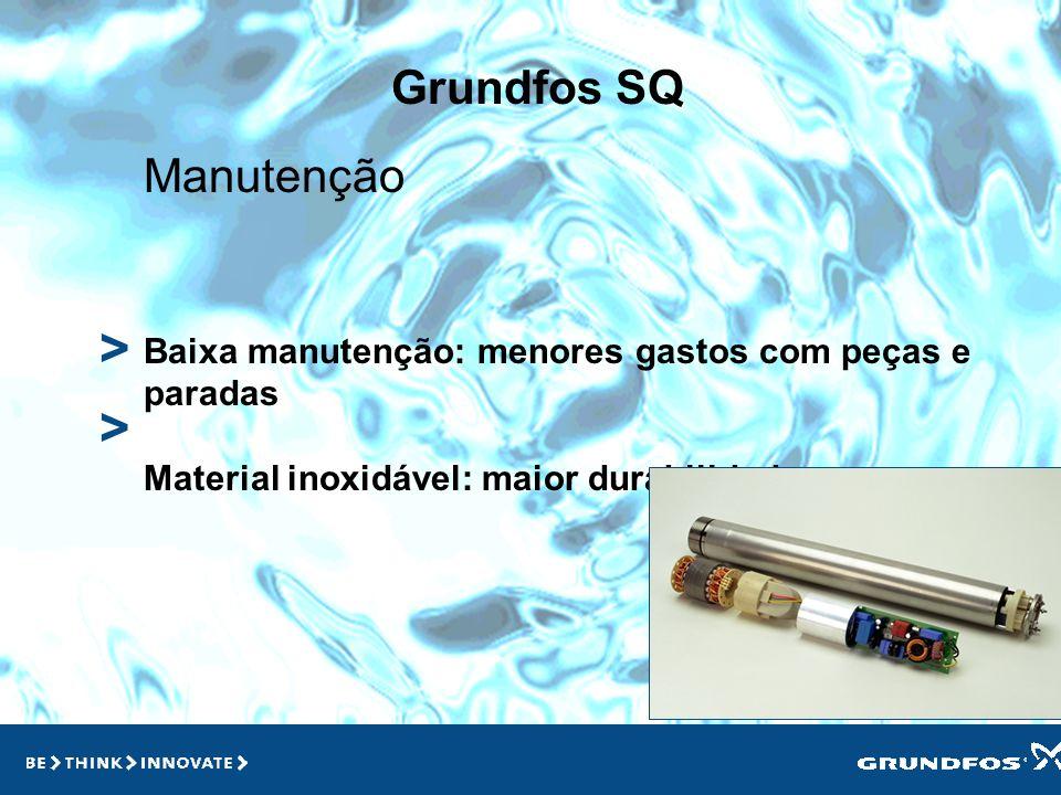 Grundfos SQ > > > Operação Operação automatizada Precisa apenas ligar para funcionar Em caso de falhas a bomba irá parar Não é necessária qualquer int