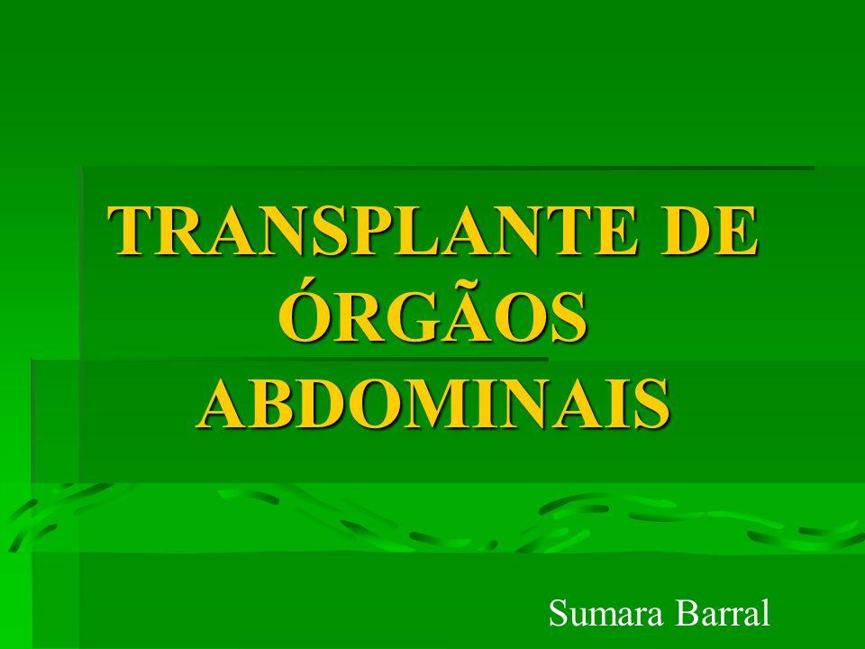 TRANSPLANTE DE ÓRGÃOS ABDOMINAIS Sumara Barral