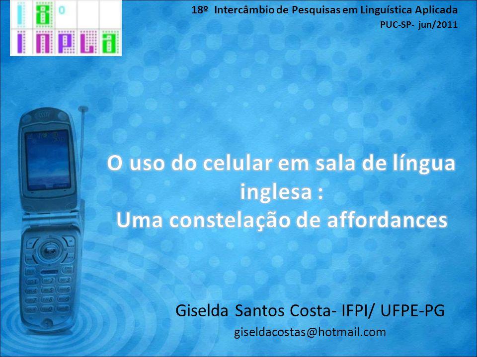 Giselda Santos Costa- IFPI/ UFPE-PG giseldacostas@hotmail.com 18º Intercâmbio de Pesquisas em Linguística Aplicada PUC-SP- jun/2011
