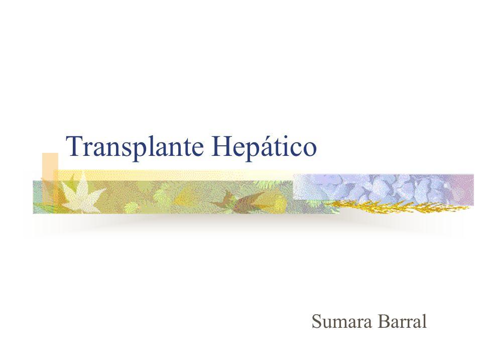 Transplante Hepático: Quem é candidato ao transplante.