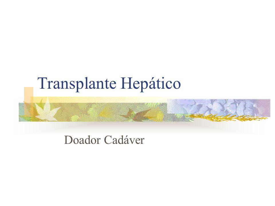 Características do Doador Cadáver: Ausência de critérios clínicos ou biológicos absolutos.