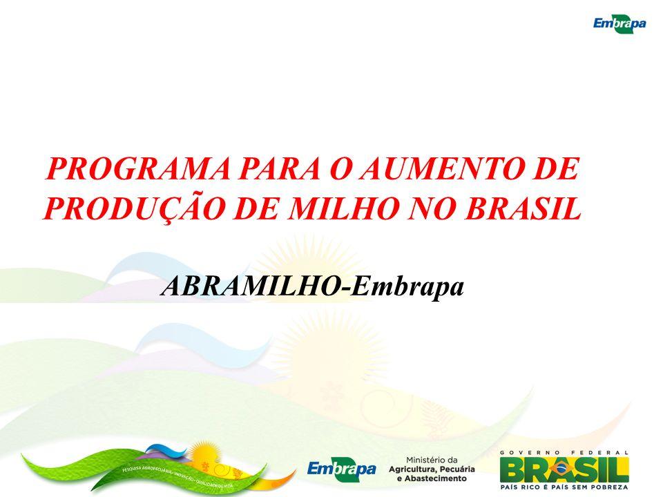 PROGRAMA PARA O AUMENTO DE PRODUÇÃO DE MILHO NO BRASIL ABRAMILHO-Embrapa