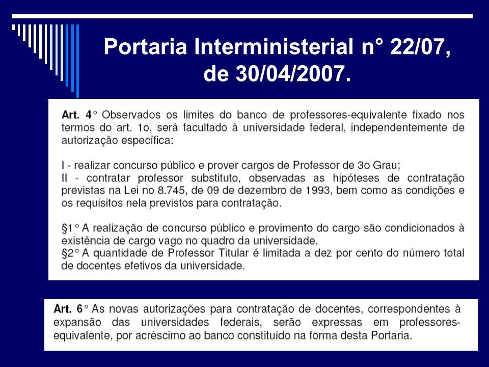 Portaria Interministerial n° 22/07, de 30/04/2007.