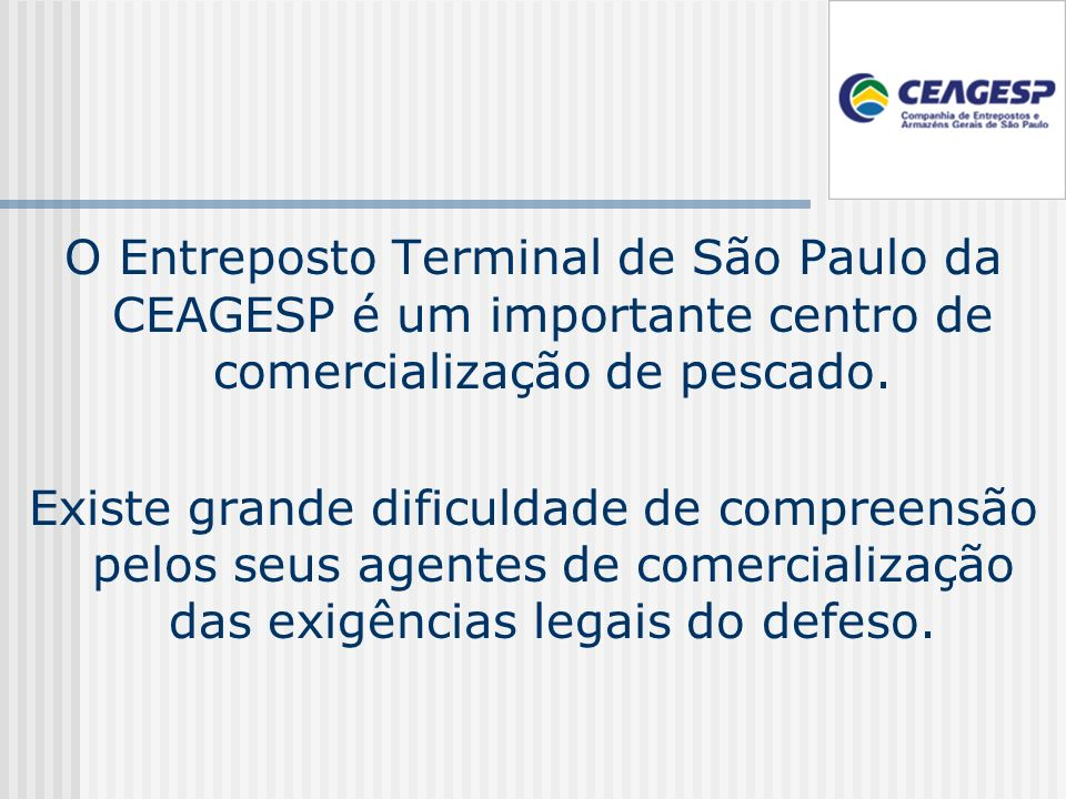 O Entreposto Terminal de São Paulo da CEAGESP é um importante centro de comercialização de pescado.