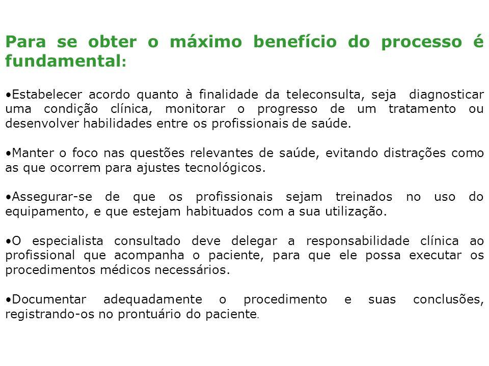 Para se obter o máximo benefício do processo é fundamental : Estabelecer acordo quanto à finalidade da teleconsulta, seja diagnosticar uma condição cl