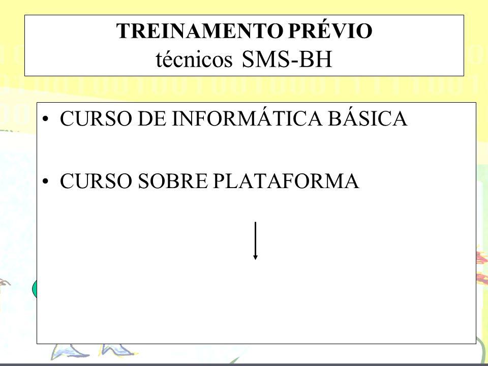 BHTelessaúde EXPERIÊNCIA PRÉVIA COM INFORMÁTICA VARIÁVEL (DE 0 A 10) TREINAMENTO PRÉVIO técnicos SMS-BH CURSO DE INFORMÁTICA BÁSICA CURSO SOBRE PLATAF