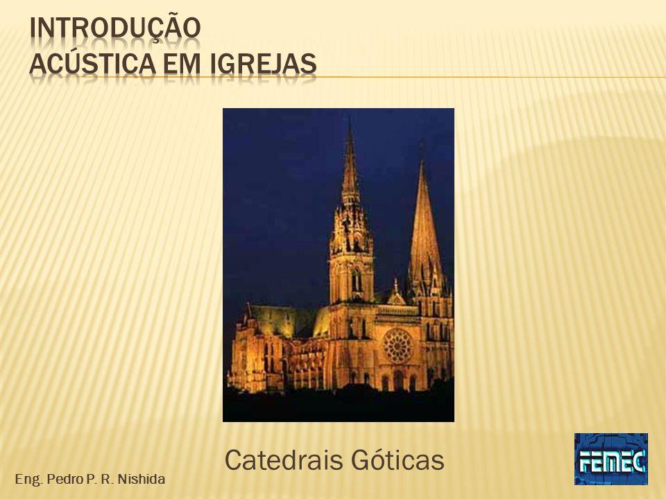 Catedrais Góticas Eng. Pedro P. R. Nishida