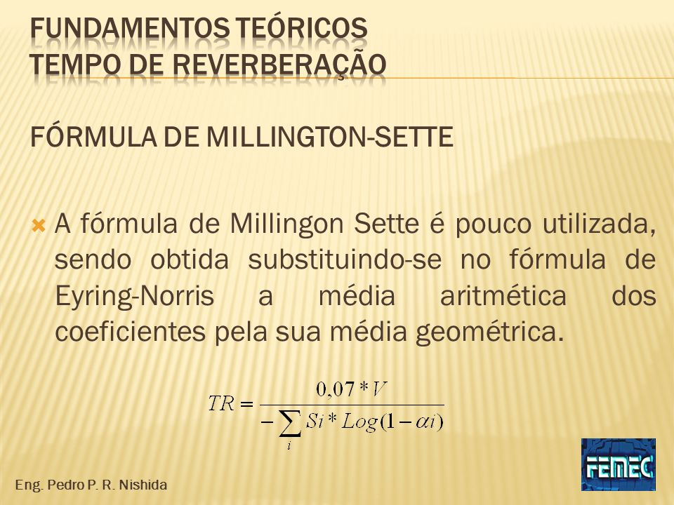 FÓRMULA DE MILLINGTON-SETTE A fórmula de Millingon Sette é pouco utilizada, sendo obtida substituindo-se no fórmula de Eyring-Norris a média aritmétic