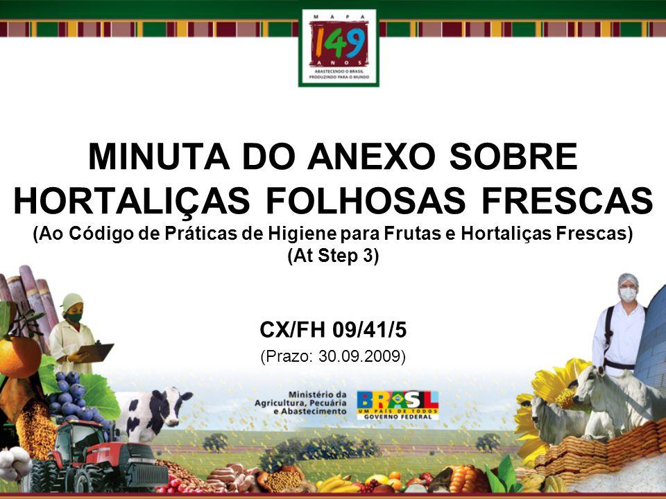 MINUTA DO ANEXO SOBRE HORTALIÇAS FOLHOSAS FRESCAS (Ao Código de Práticas de Higiene para Frutas e Hortaliças Frescas) (At Step 3) CX/FH 09/41/5 (Prazo