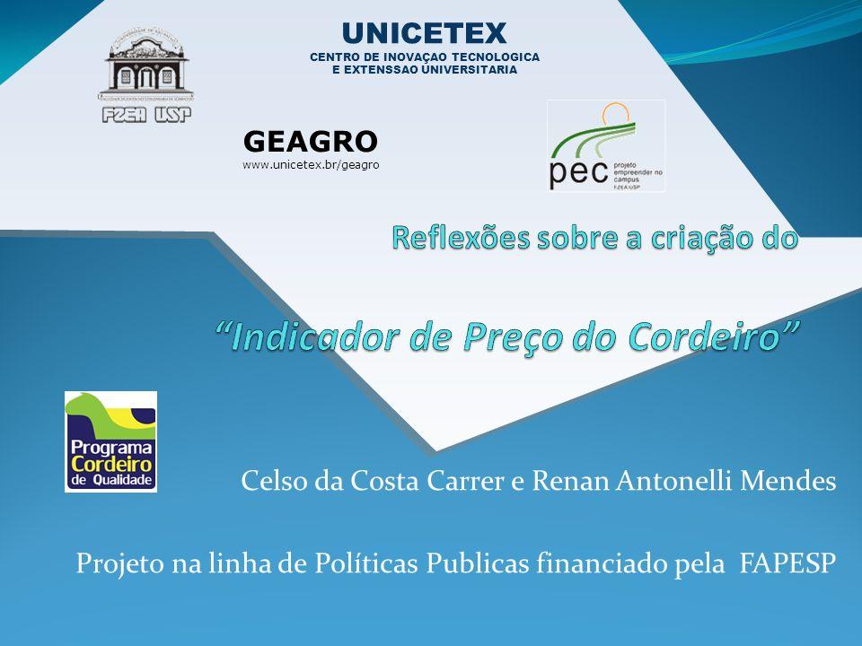 GEAGRO www.unicetex.br/geagro UNICETEX CENTRO DE INOVAÇAO TECNOLOGICA E EXTENSSAO UNIVERSITARIA Celso da Costa Carrer e Renan Antonelli Mendes Projeto