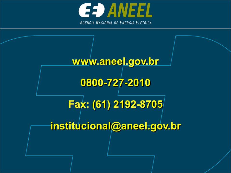 www.aneel.gov.br 0800-727-2010 Fax: (61) 2192-8705 institucional@aneel.gov.br www.aneel.gov.br 0800-727-2010 Fax: (61) 2192-8705 institucional@aneel.g