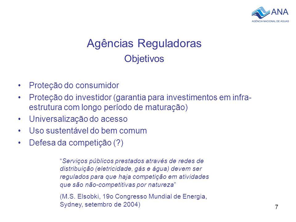 7 Agências Reguladoras Objetivos Proteção do consumidor Proteção do investidor (garantia para investimentos em infra- estrutura com longo período de m