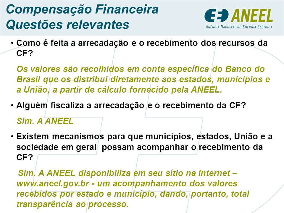 Compensação Financeira Questões relevantes Como é feita a arrecadação e o recebimento dos recursos da CF.