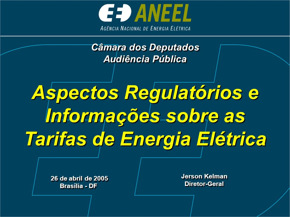 Aspectos Regulatórios e Informações sobre as Tarifas de Energia Elétrica 26 de abril de 2005 Brasília - DF 26 de abril de 2005 Brasília - DF Jerson Ke