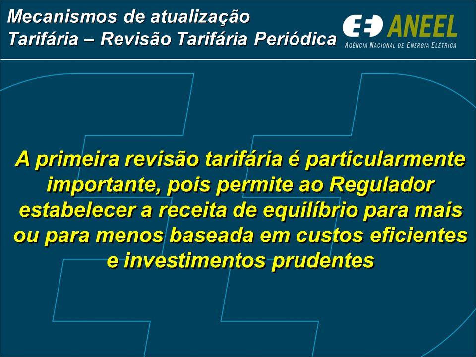 A primeira revisão tarifária é particularmente importante, pois permite ao Regulador estabelecer a receita de equilíbrio para mais ou para menos basea