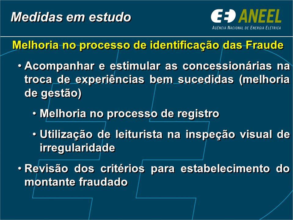 Melhoria no processo de identificação das Fraude Acompanhar e estimular as concessionárias na troca de experiências bem sucedidas (melhoria de gestão)