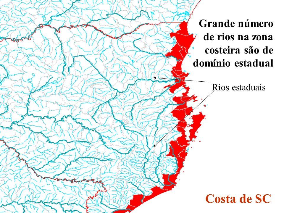 Rios estaduais Grande número de rios na zona costeira são de domínio estadual Costa de SC