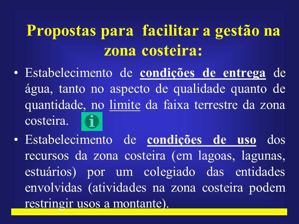 Propostas para facilitar a gestão na zona costeira: Estabelecimento de condições de entrega de água, tanto no aspecto de qualidade quanto de quantidade, no limite da faixa terrestre da zona costeira.