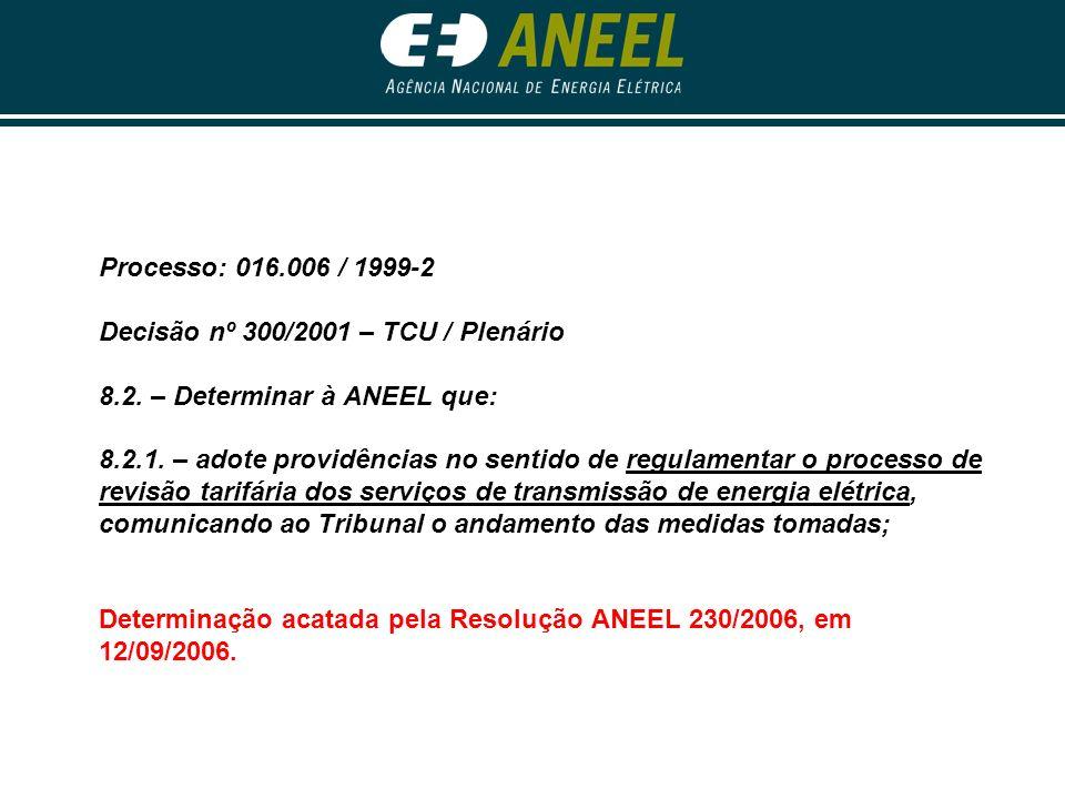 Processo: 016.006 / 1999-2 Decisão nº 300/2001 – TCU / Plenário 8.2.