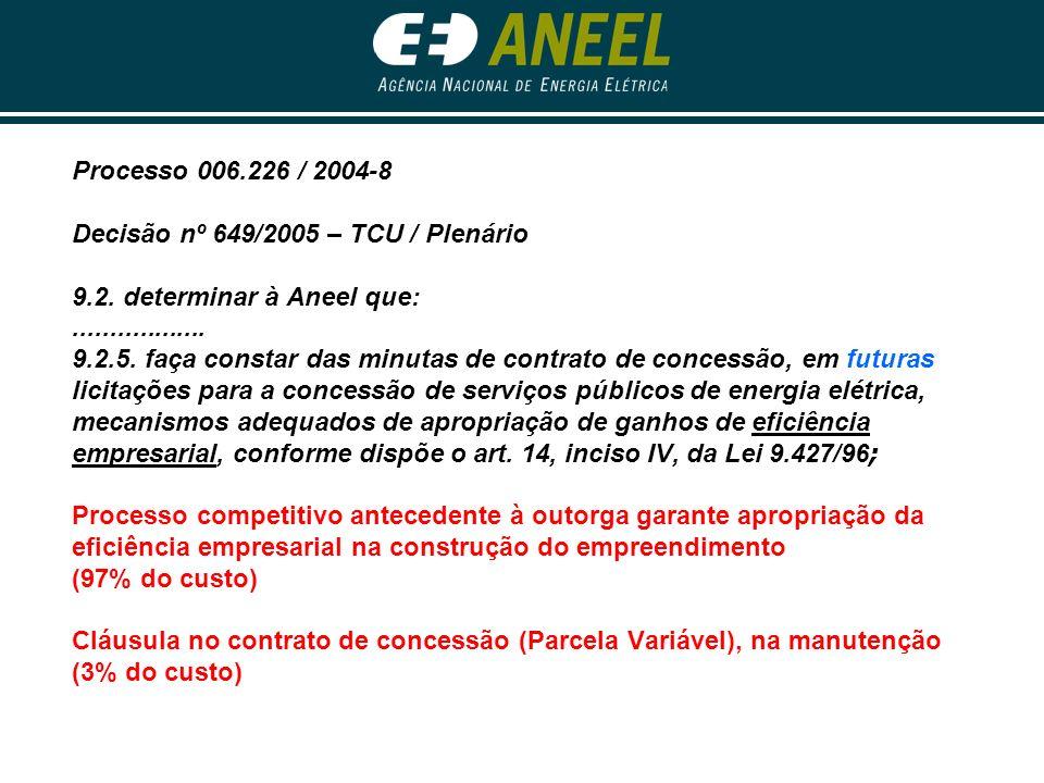 Processo 006.226 / 2004-8 Decisão nº 649/2005 – TCU / Plenário 9.2.