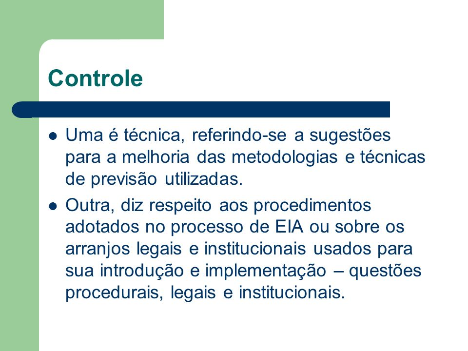 Controle Uma é técnica, referindo-se a sugestões para a melhoria das metodologias e técnicas de previsão utilizadas.