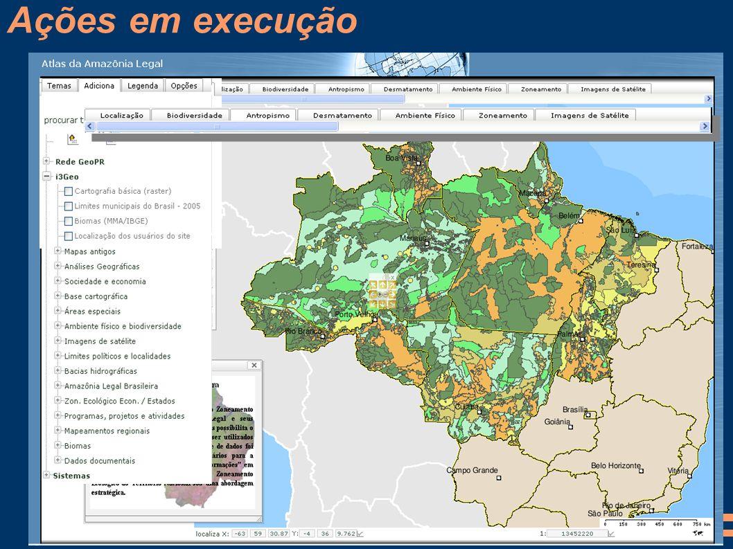 Ações em execução Atlas da Amazônia Legal Customização da apresentação de dados geográficos com o uso do I3GEO